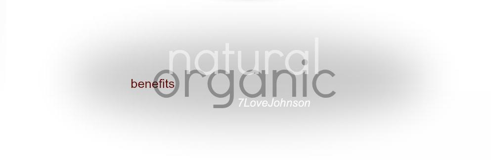 7lovejohnson-natural-organic-benefits